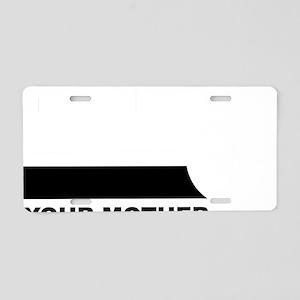 repsectyourmotherBLACK [Con Aluminum License Plate